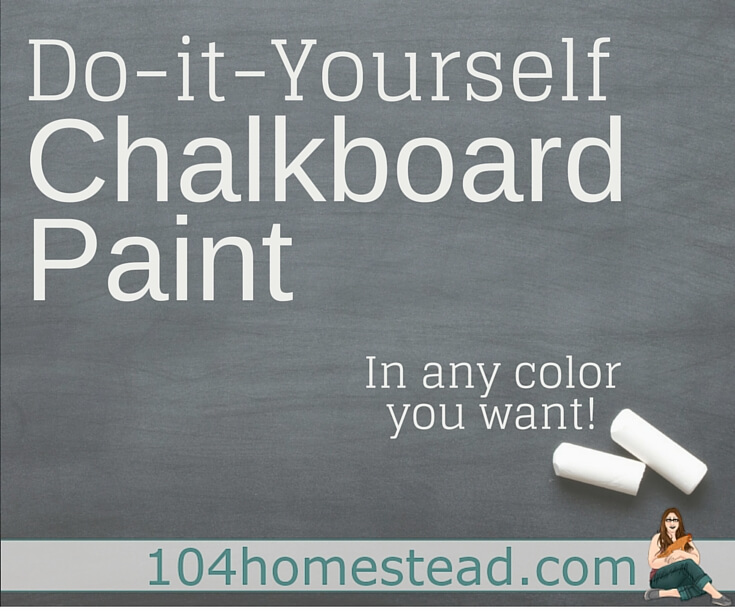 Chalkboard paint is amazing stuff. I found out that you can actually make your own in any color you want. The sky is the limit.