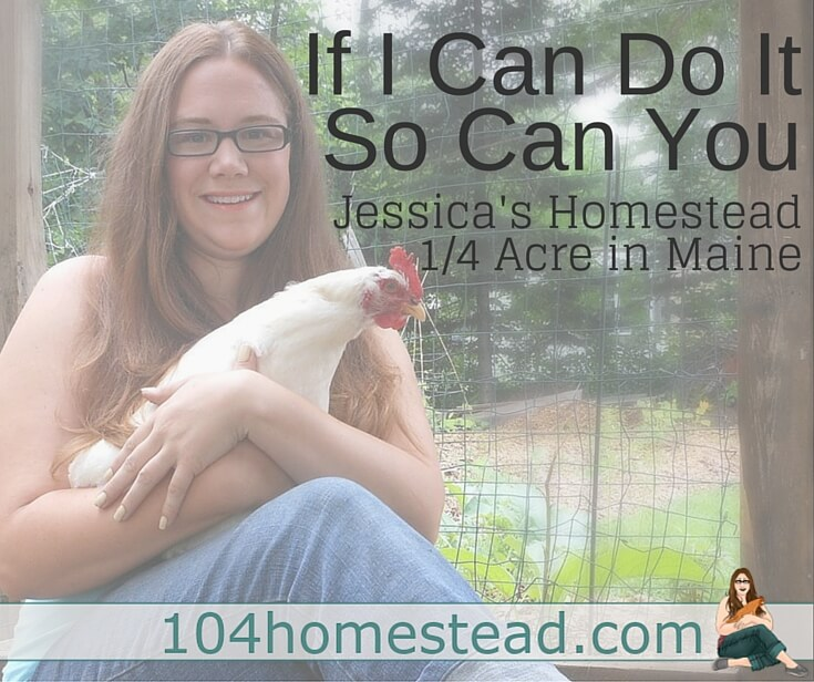 "Homesteading to me means providing for my family instead of relying on mass distribution - be it the foods we eat or the products we use."" - Jessica"