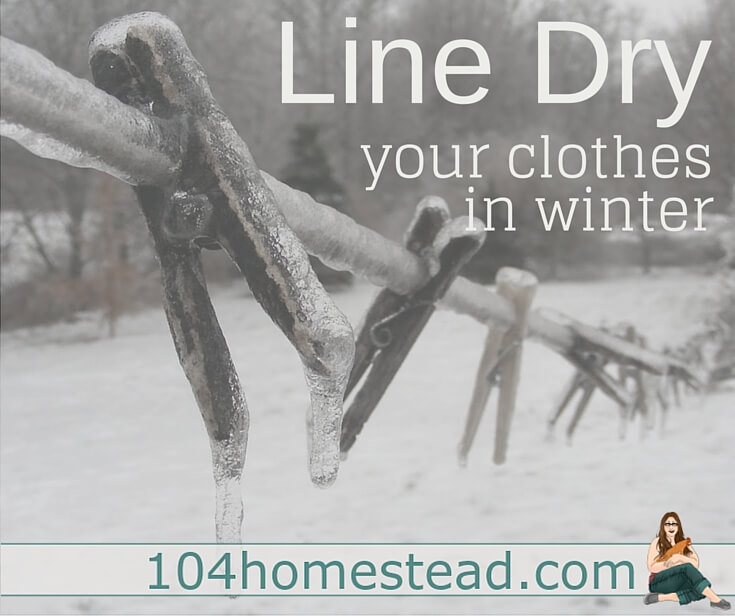 Winter Line Drying: Did you know that heat is not required when drying your clothes outdoors? In fact, your clothes may actually dry faster when it's 32F or less!