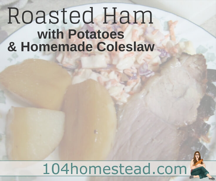 Roasted ham dinners are an easy way to put a great meal on the table. Beginning cooks may think making a meal like this is hard work, but it isn't!