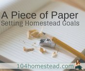 Goal Setting for Modern Homesteaders