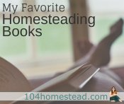 My Favorite Homesteading Books