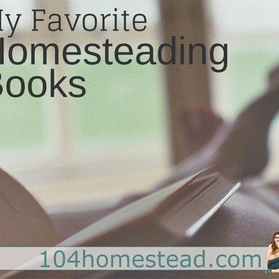 My Favorite Homesteading Books