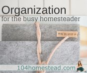 Organization for Busy Homesteaders {Printables}