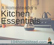 A Homesteader's Kitchen Essentials