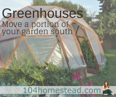 Move a portion of your garden south. How? you might ask. It is simple, with a greenhouse! You just need to find your correct greenhouse for your goals.