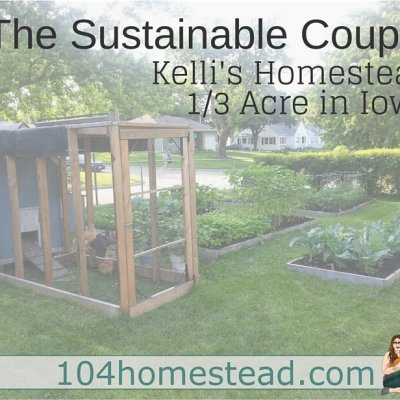 The Sustainable Couple: Kelli's Homestead