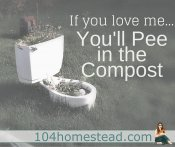 If You Love Me, You'll Pee in the Compost