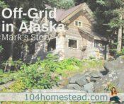 Off-Grid in Alaska: Mark's Story
