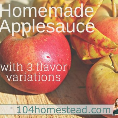 Homemade Applesauce & Recipes Using Applesauce