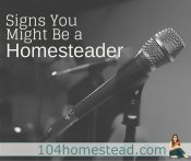 Signs You Might Be a Homesteader