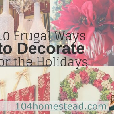 10 Ways to Have a Frugal DIY Christmas on Your Homestead