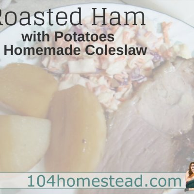 Roasted Ham with Potatoes & Homemade Coleslaw