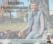Being a Modern Homesteader is a State of Mind